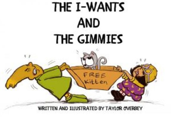 """THE I-WANTS AND THE GIMMIES"" is a meaningful book to read to your grandchildren"