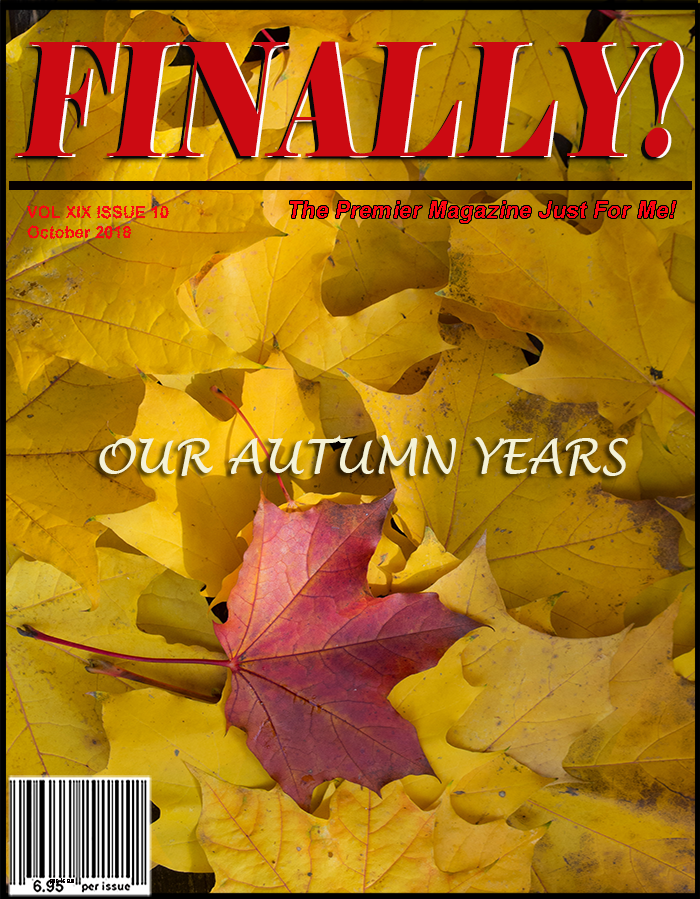 FINALLY! MAGAZINE The Premier Magazine Just For You! 55 plus Magazine, Gen X Magazine, Baby Boomers Magazine, Senior Citizens Magazine