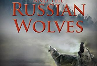 TATIANA AND THE RUSSIAN WOLVES …a son's adventure